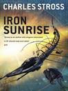 Iron Sunrise (eBook): Singularity Sky Series, Book 2