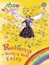 Rebecca the Rock 'N' Roll Fairy (eBook): Rainbow Magic: The Dance Fairies Series, Book 3