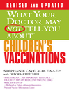 What Your Doctor May Not Tell You About(TM) Children's Vaccinations (eBook)