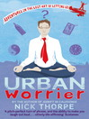 Urban Worrier (eBook): Adventures in the Lost Art of Letting Go