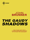 The Gaudy Shadows (eBook)