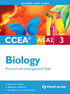 CCEA AS/A2 Biology Unit 3 (eBook): Practical and Investigational Skills Student Unit Guide