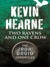 Two Ravens and One Crow (eBook): An Iron Druid Chronicles Novella