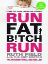 Run Fat Bitch Run (eBook)