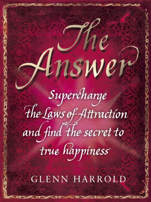 The Answer (eBook): Supercharge the Law of Attraction and Find the Secret of True Happiness