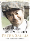 Fading Into The Limelight (eBook): The Autobiography
