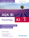 AQA(B) A2 Psychology Student Unit Guide (eBook): Unit 3 Child Development and Applied Options