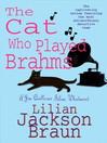 The Cat Who Played Brahms (eBook): Jim Qwilleran Feline Whodunnit Series, Book 5