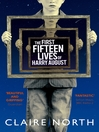 The First Fifteen Lives of Harry August (eBook)