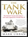 The Tank War (eBook): The Men, the Machines and the Long Road to Victory