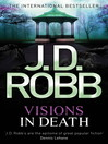 Visions in Death (eBook): In Death Series, Book 22