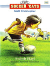 Switch Play! (eBook): Soccer Cats Series, Book 9