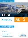 CCEA Geography AS Student Unit Guide (eBook): Unit 2 Human Geography