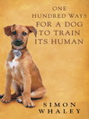 One Hundred Ways for a Dog to Train Its Human (eBook)