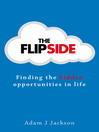 The Flipside (eBook): Finding the Hidden Opportunities in Life
