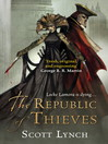 The Republic of Thieves (eBook): The Gentleman Bastard Sequence Series, Book 2