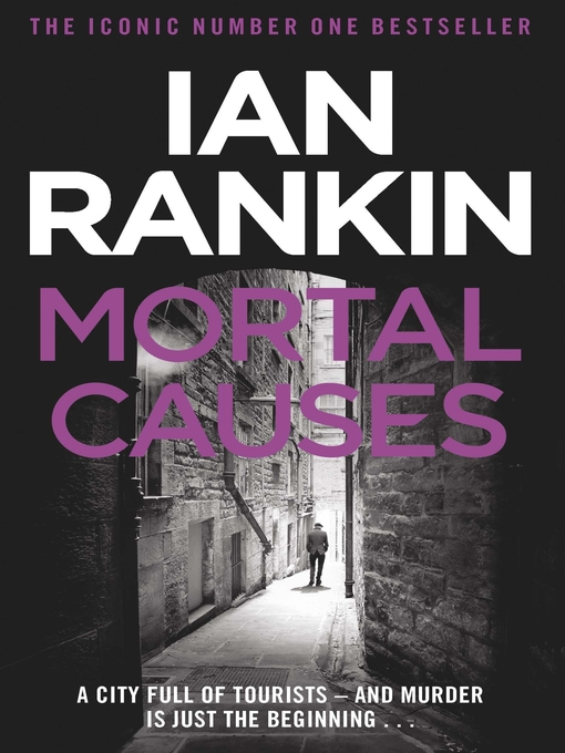 Mortal Causes (eBook): Inspector Rebus Series, Book 6