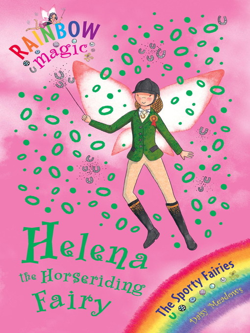 Helena the Horseriding Fairy (eBook): Rainbow Magic: The Sporty Fairies Series, Book 1