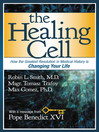 The Healing Cell (eBook): How the Greatest Revolution in Medical History is Changing Your Life