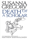 Death of a Scholar (eBook): The Twentieth Chronicle of Matthew Bartholomew
