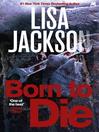 Born to Die (eBook): Selena Alvarez and Regan Pescoli Series, Book 3