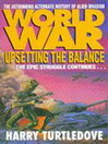 Upsetting the Balance (eBook): Worldwar Tetralogy, Book 3