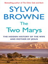 The Two Marys (eBook): The Hidden History of the Wife and Mother of Jesus