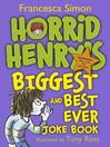 Horrid Henry's Biggest and Best Ever Joke Book--3-in-1 (eBook)