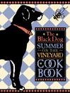 The Black Dog Summer on the Vineyard Cookbook (eBook)