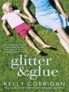 Glitter and Glue (eBook): A compelling memoir about one woman's discovery of the true meaning of motherhood
