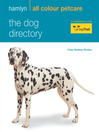 The Dog Directory (eBook): Hamlyn All Colour Pet Care