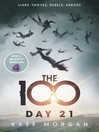 Day 21 (eBook): The 100 Series, Book 2
