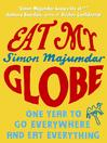 Eat My Globe (eBook): One Man's Search for the Best Food in the World