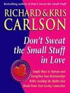 Don't Sweat the Small Stuff in Love (eBook)