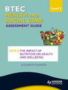 BTEC First Health and Social Care Level 2 Assessment Guide (eBook): Unit 6 The Impact of Nutrition on Health and Wellbeing