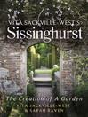 Vita Sackville-West's Sissinghurst (eBook): The Creation of a Garden