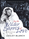 On the Wilder Shores of Love (eBook): A Bohemian Life