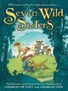 Seven Wild Sisters (eBook): A Modern Fairy Tale