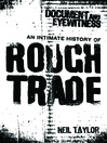 Document and Eyewitness (eBook): An Intimate History of Rough Trade