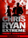 Most Wanted Mission 1 (eBook): Chris Ryan Extreme: Series 3