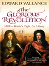 The Glorious Revolution (eBook): 1688--Britain's Fight for Liberty