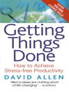 Getting Things Done (eBook): How to Achieve Stress-free Productivity