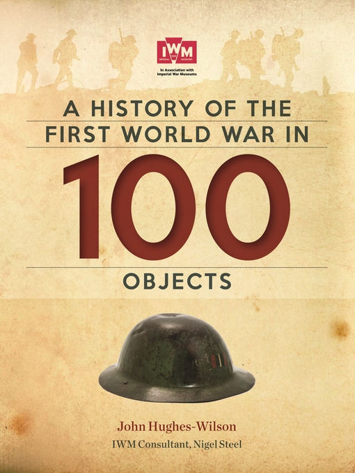 A History of the First World War In 100 Objects (eBook): In Association With The Imperial War Museum