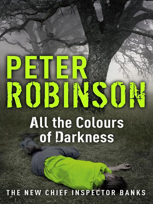 All the Colours of Darkness (eBook): Chief Inspector Banks Series, Book 18
