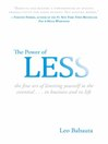 The Power of Less (eBook): The Fine Art of Limiting Yourself to the Essential...in Business and in Life