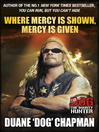 Where Mercy is Shown, Mercy is Given (eBook): Star of Dog the Bounty Hunter