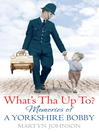 What's Tha Up To? (eBook): Memories of a Yorkshire Bobby