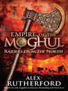 Raiders From the North (eBook): Empire of the Moghul Series, Book 1