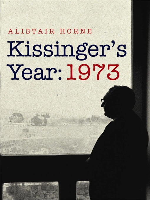 Kissinger's Year (eBook): 1973, the Crucial Year