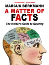 A Matter of Facts (eBook): The Insider's Guide To Quizzing